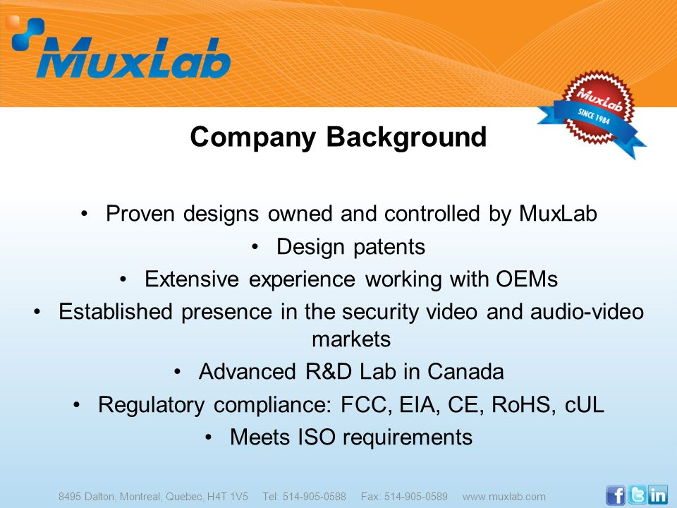 Company Background Proven designs owned and controlled by MuxLab