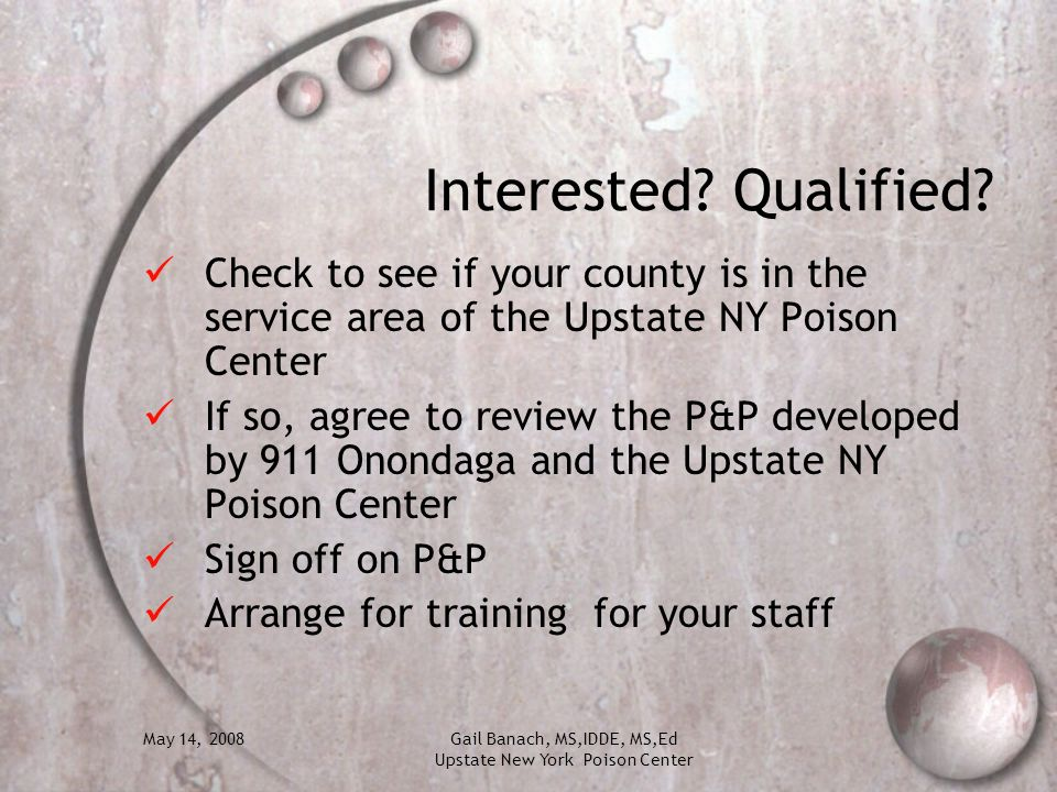 Interested Qualified Check to see if your county is in the service area of the Upstate NY Poison Center.