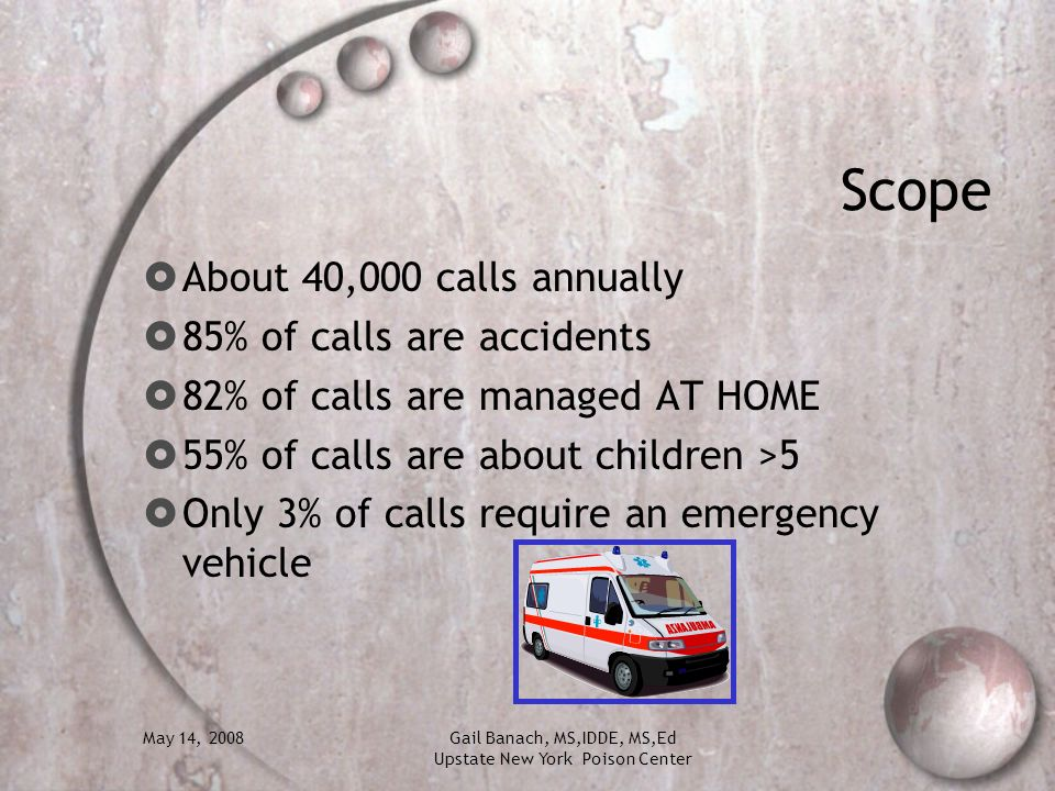 Scope About 40,000 calls annually 85% of calls are accidents