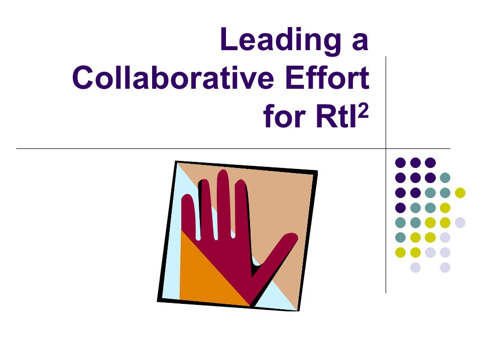 Leading a Collaborative Effort for RtI2