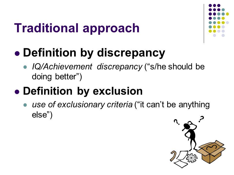 Traditional approach Definition by discrepancy Definition by exclusion