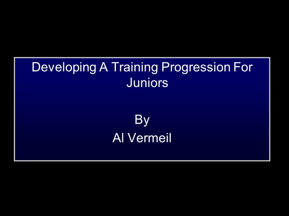 Developing A Training Progression For Juniors