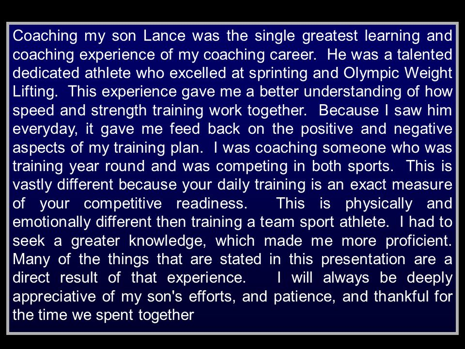 Coaching my son Lance was the single greatest learning and coaching experience of my coaching career.