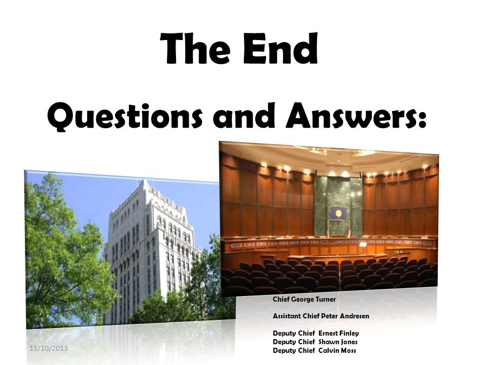 The End Questions and Answers: 3/25/2017 Chief George Turner