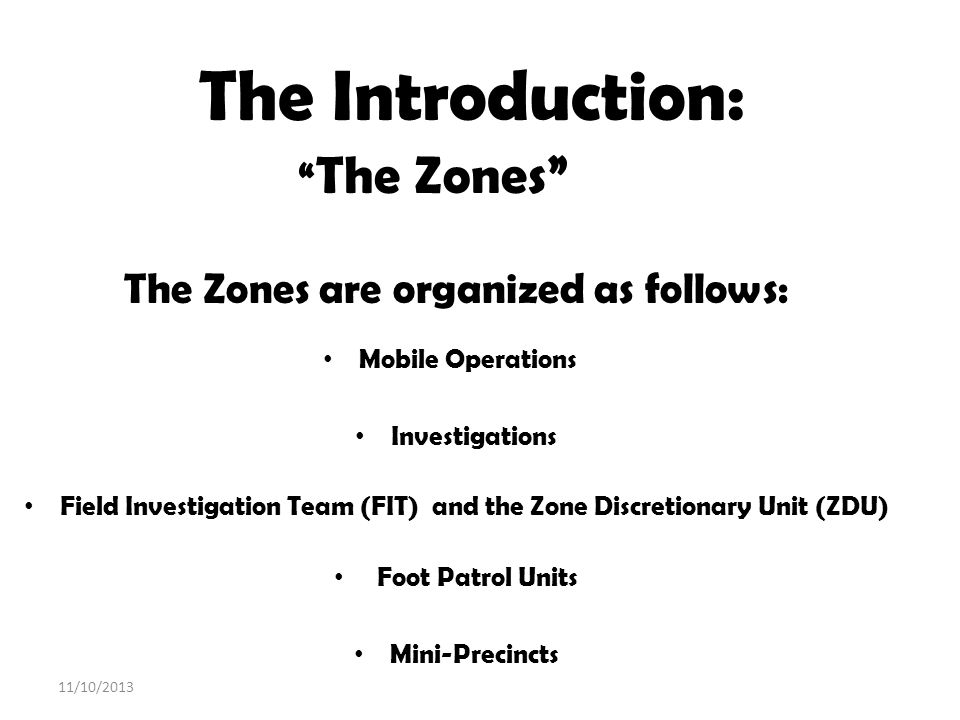 The Zones are organized as follows: