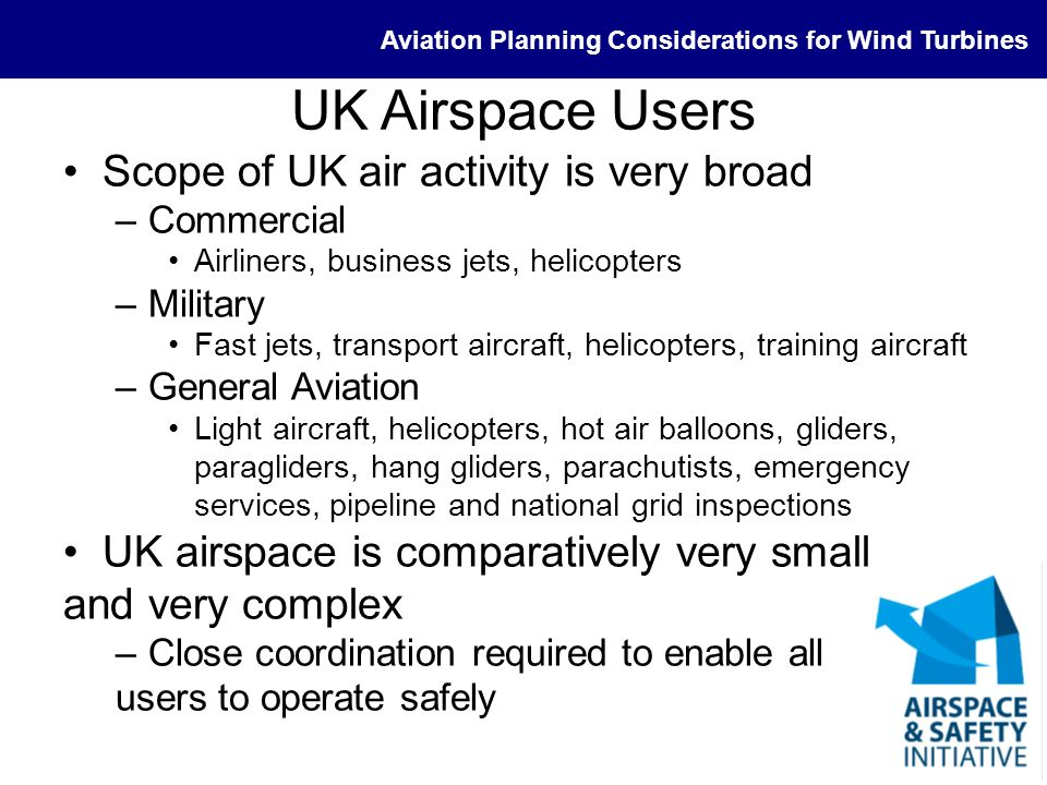UK Airspace Users Scope of UK air activity is very broad
