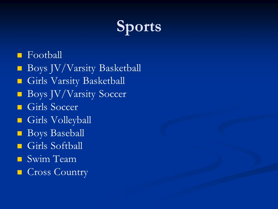 Sports Football Boys JV/Varsity Basketball Girls Varsity Basketball