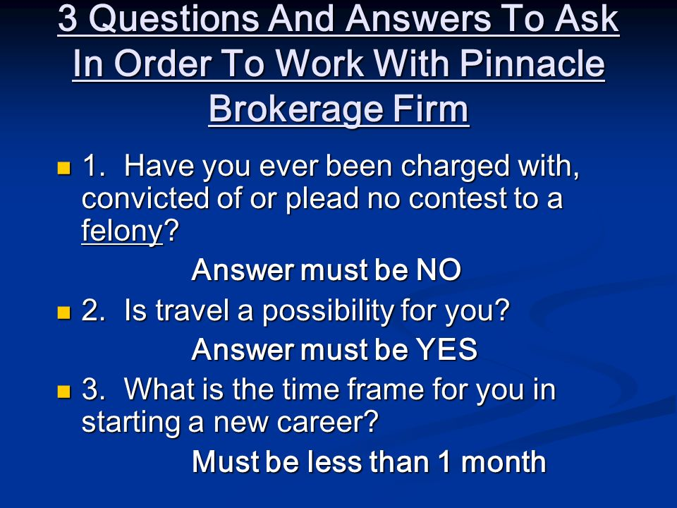 3 Questions And Answers To Ask In Order To Work With Pinnacle Brokerage Firm