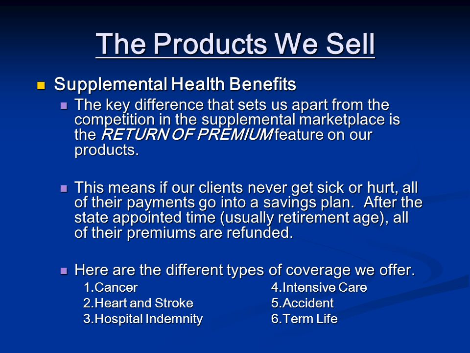The Products We Sell Supplemental Health Benefits