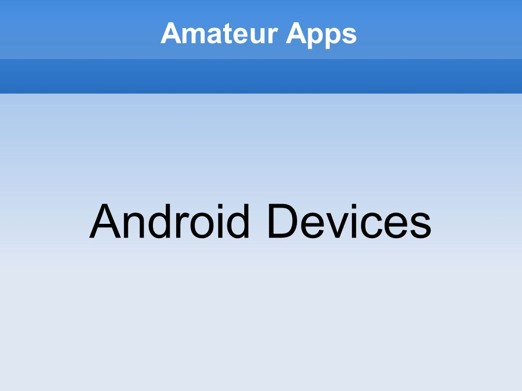 Amateur Apps Android Devices