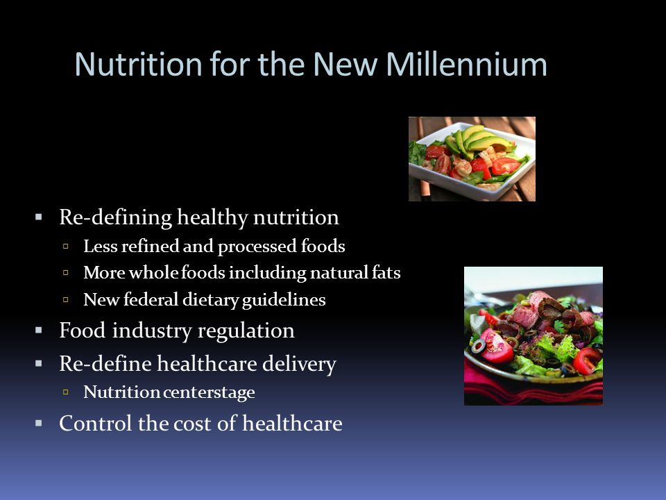 Nutrition for the New Millennium