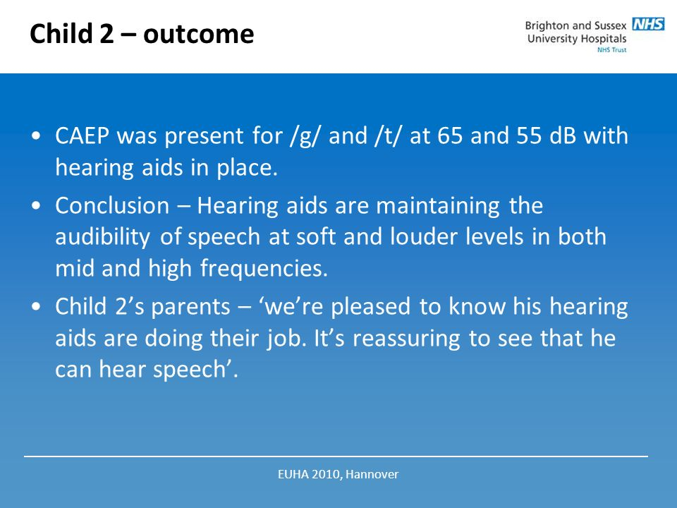 Child 2 – outcome CAEP was present for /g/ and /t/ at 65 and 55 dB with hearing aids in place.