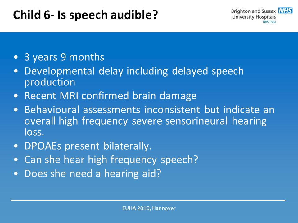 Child 6- Is speech audible