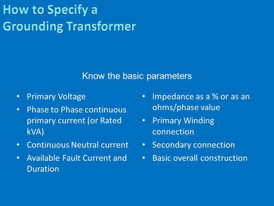 How to Specify a Grounding Transformer
