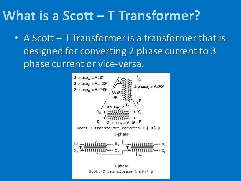 What is a Scott – T Transformer