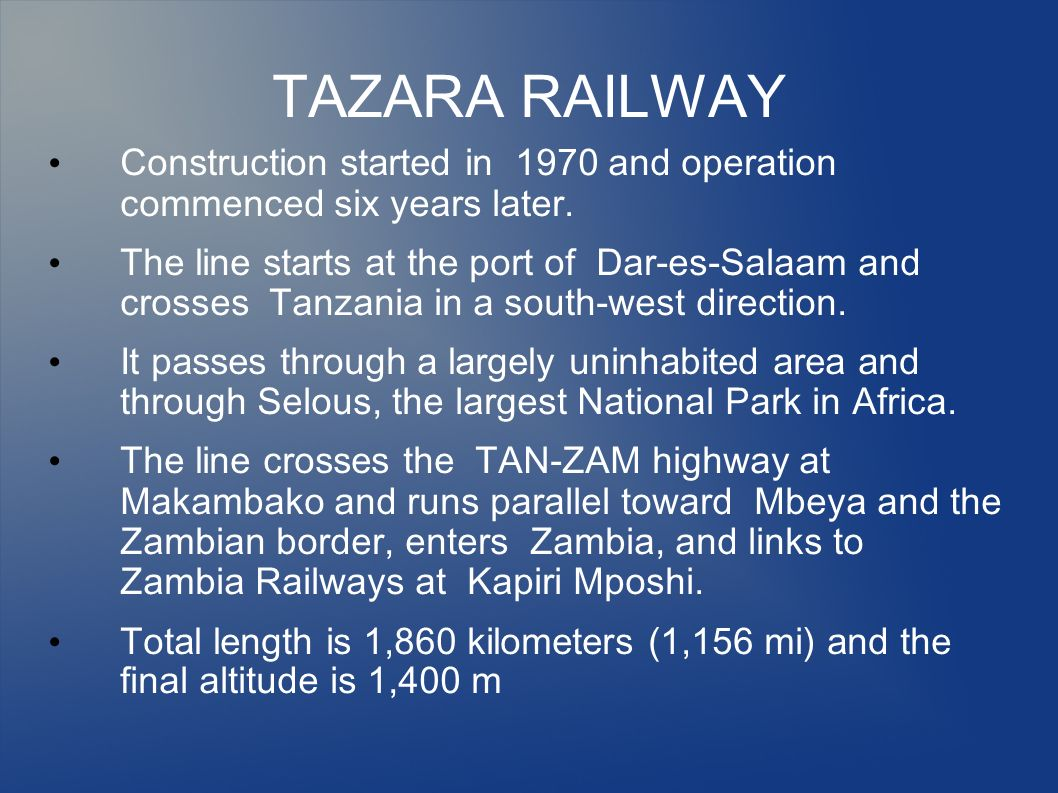 TAZARA RAILWAY Construction started in 1970 and operation commenced six years later.