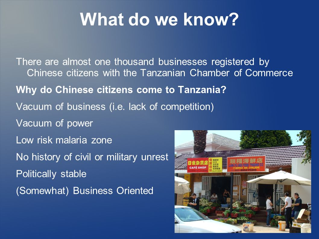 What do we know There are almost one thousand businesses registered by Chinese citizens with the Tanzanian Chamber of Commerce.