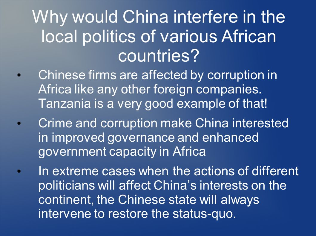 Why would China interfere in the local politics of various African countries