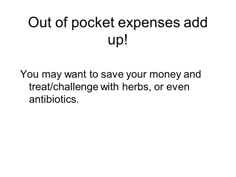Out of pocket expenses add up!