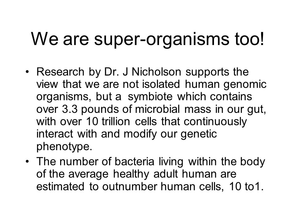 We are super-organisms too!
