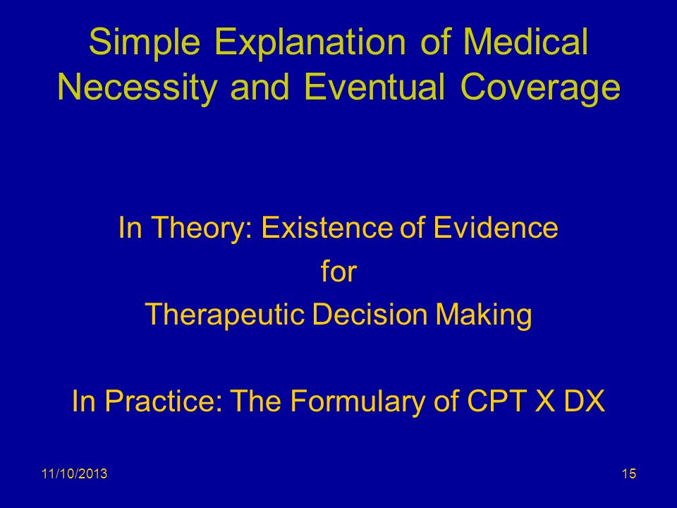Simple Explanation of Medical Necessity and Eventual Coverage