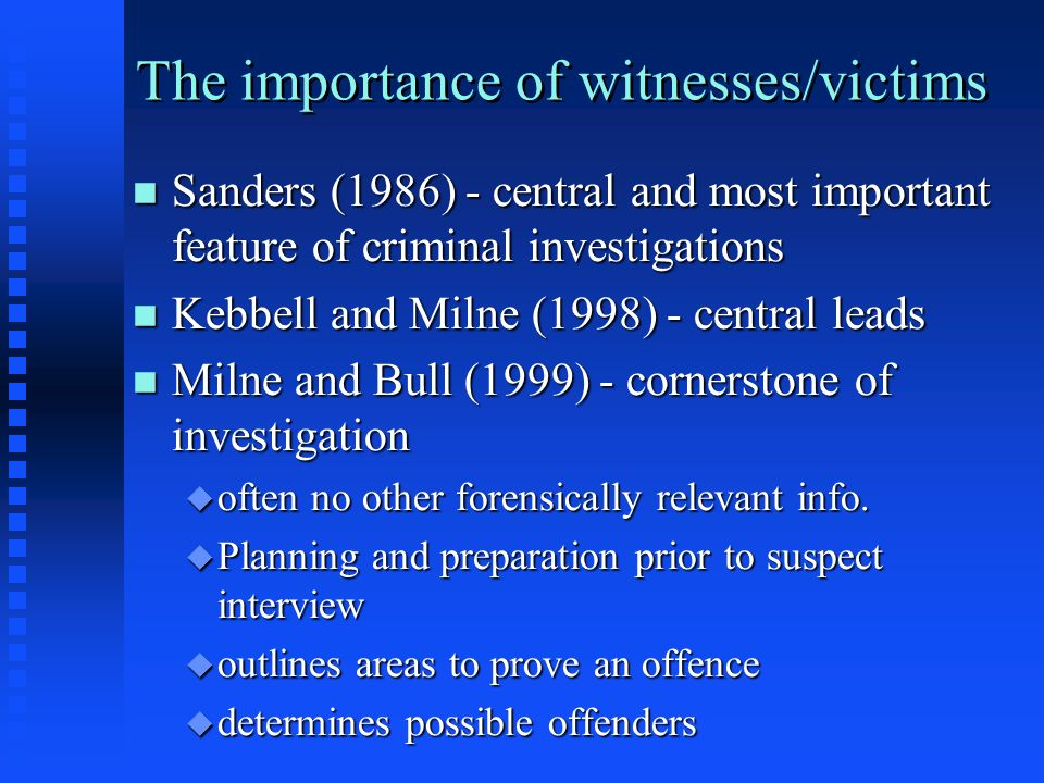 The importance of witnesses/victims