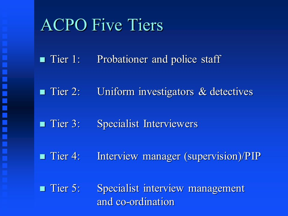 ACPO Five Tiers Tier 1: Probationer and police staff