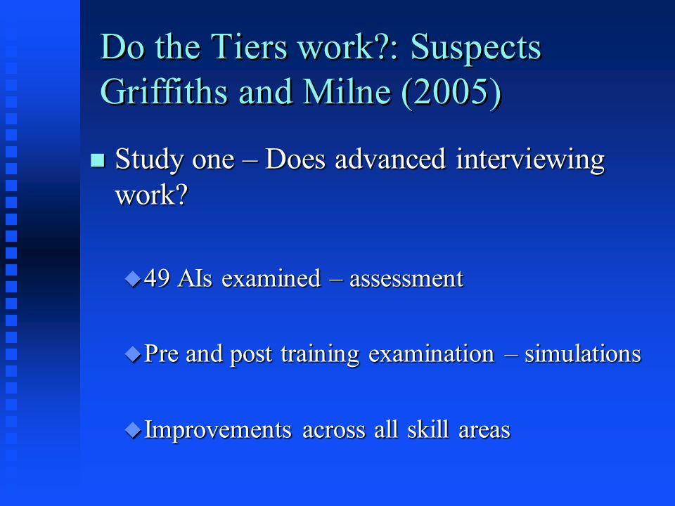 Do the Tiers work : Suspects Griffiths and Milne (2005)