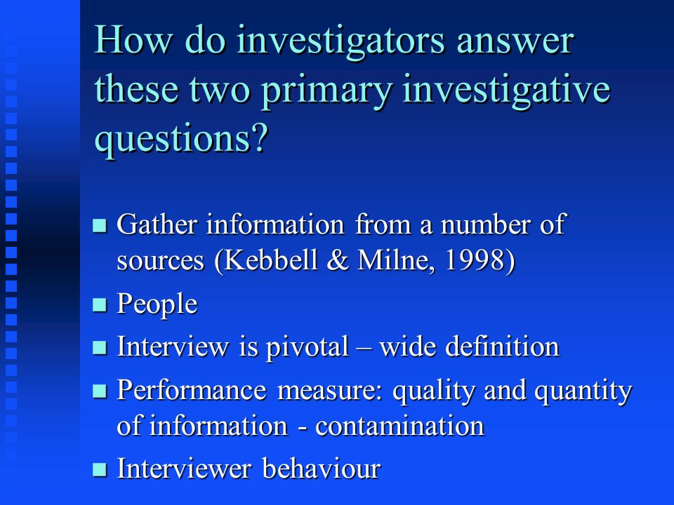 How do investigators answer these two primary investigative questions