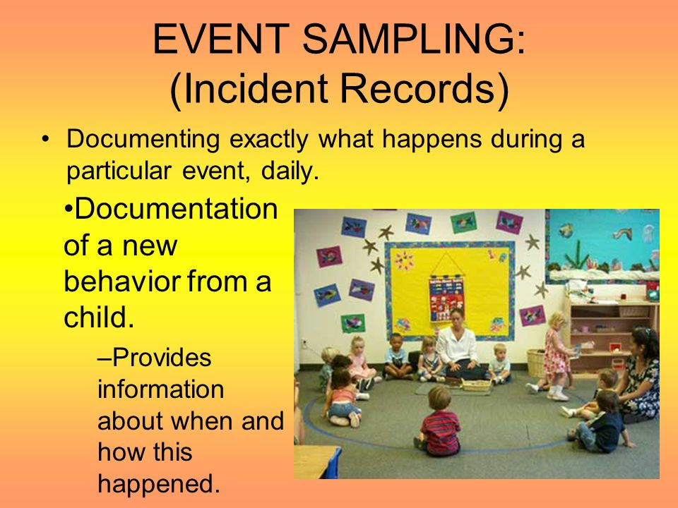 EVENT SAMPLING: (Incident Records)