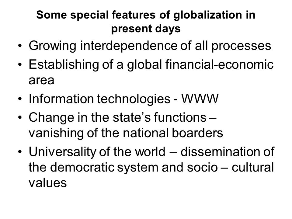 Some special features of globalization in present days