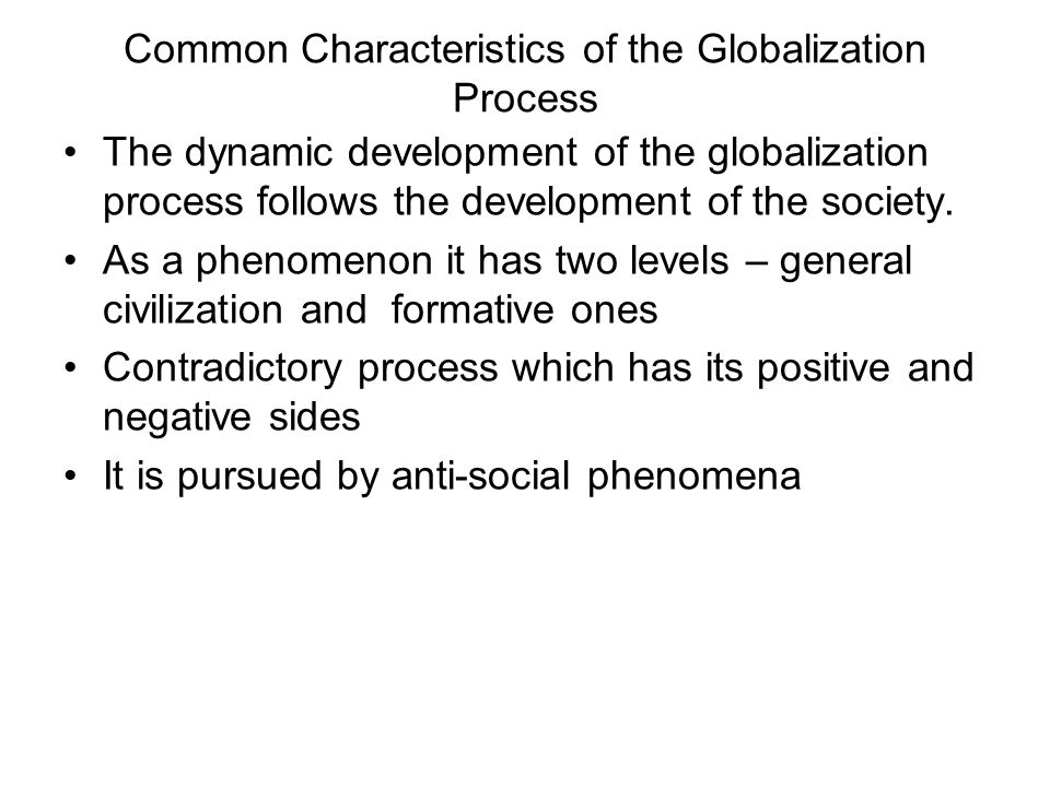 Common Characteristics of the Globalization Process
