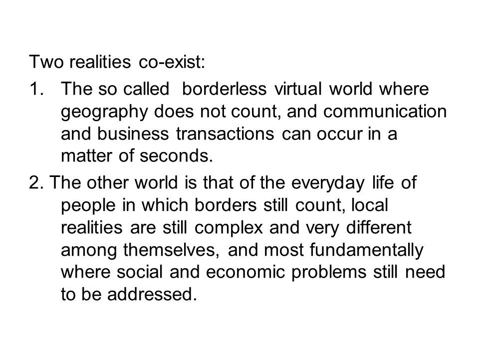 Two realities co-exist:
