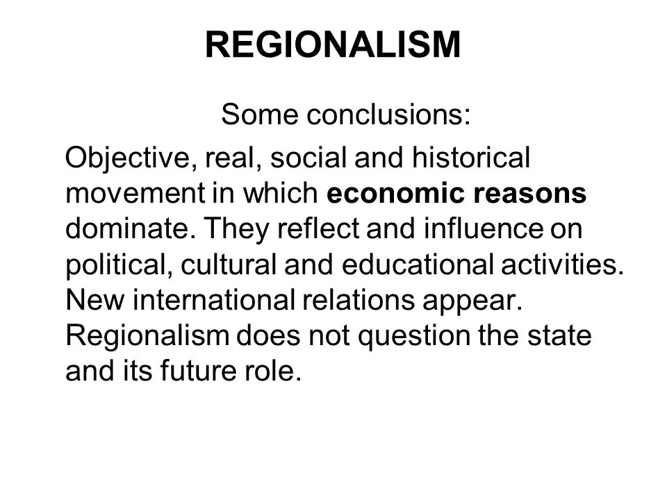 REGIONALISM Some conclusions: