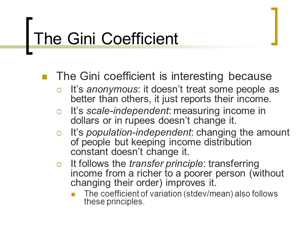 The Gini Coefficient The Gini coefficient is interesting because