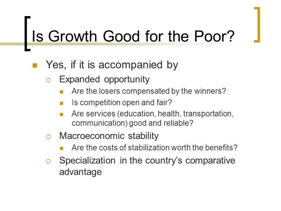 Is Growth Good for the Poor