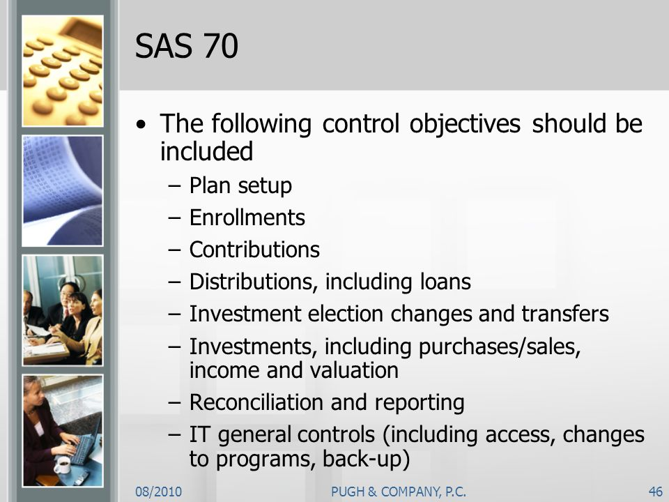 SAS 70 The following control objectives should be included Plan setup