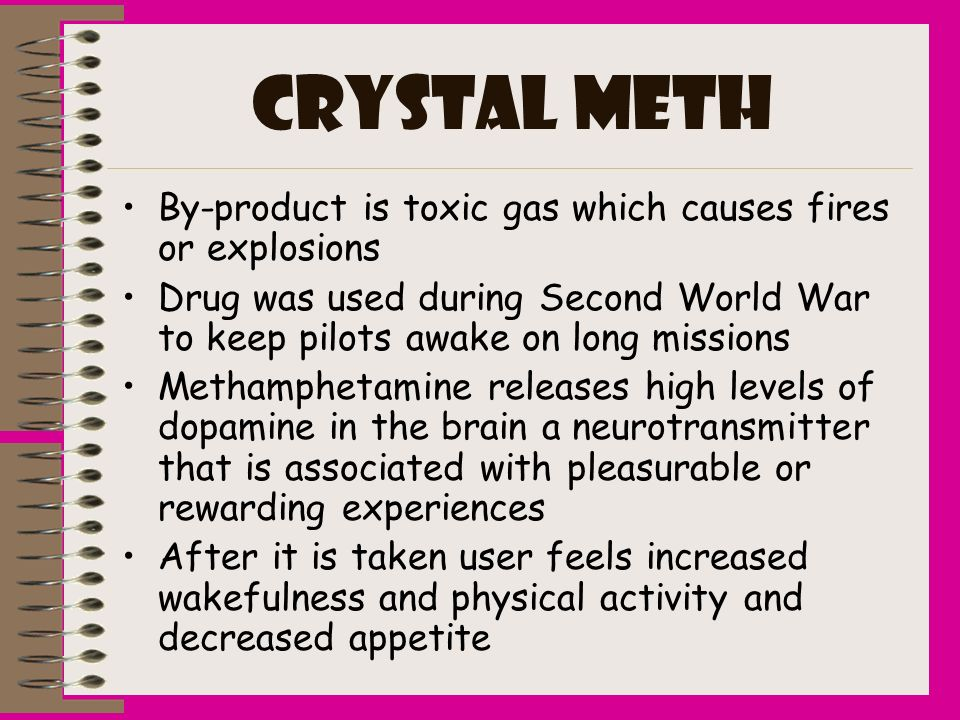 CRYSTAL METH By-product is toxic gas which causes fires or explosions