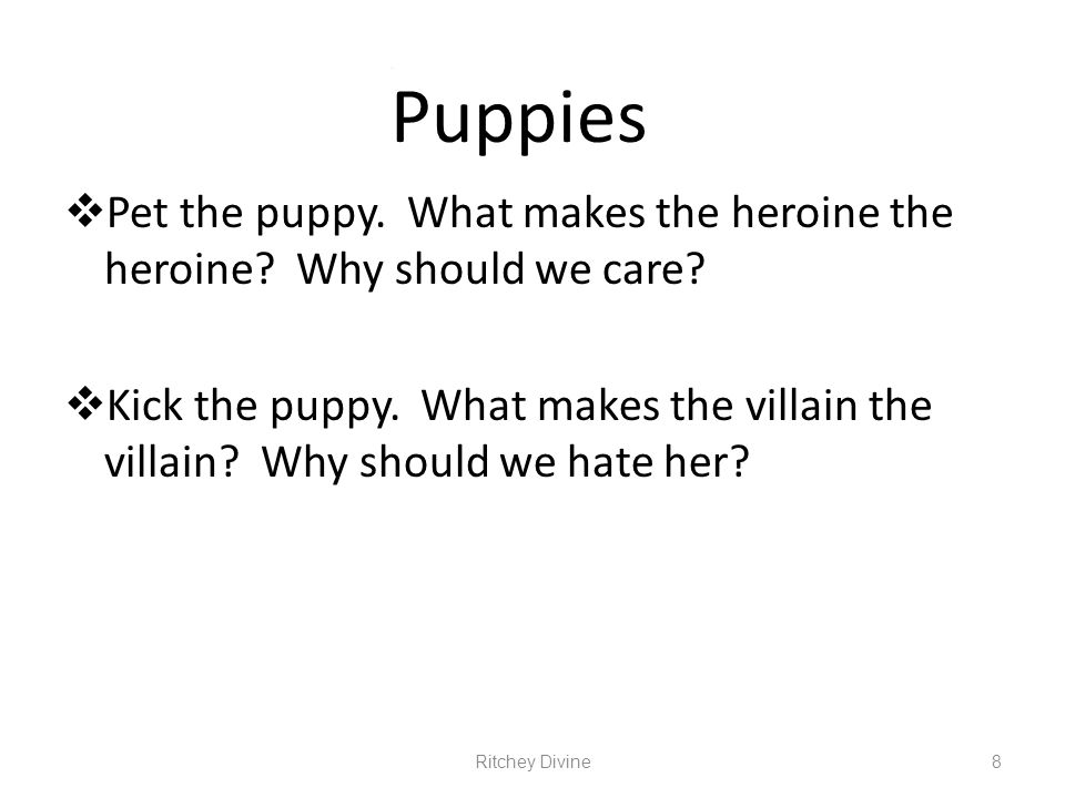 Page Puppies. Pet the puppy. What makes the heroine the heroine Why should we care