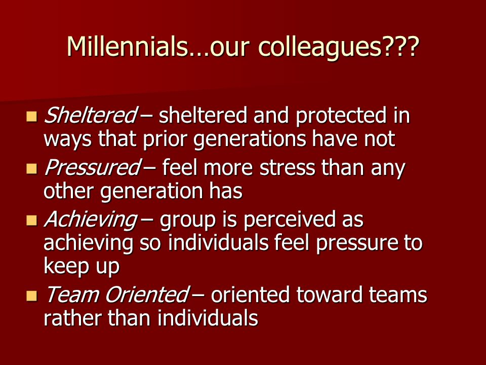 Millennials…our colleagues