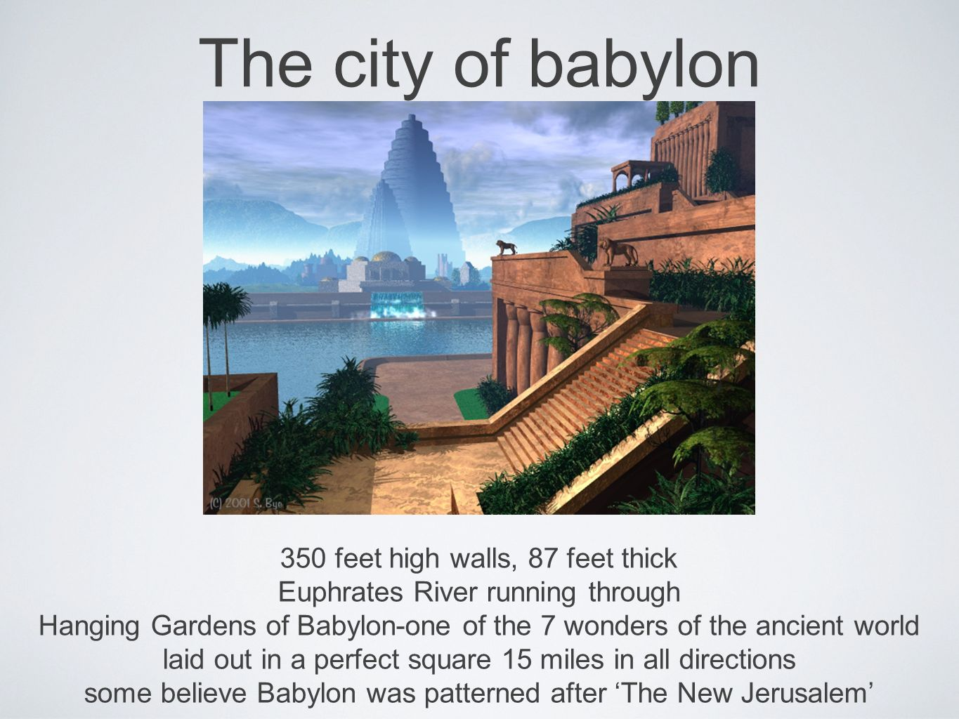 The city of babylon 350 feet high walls, 87 feet thick