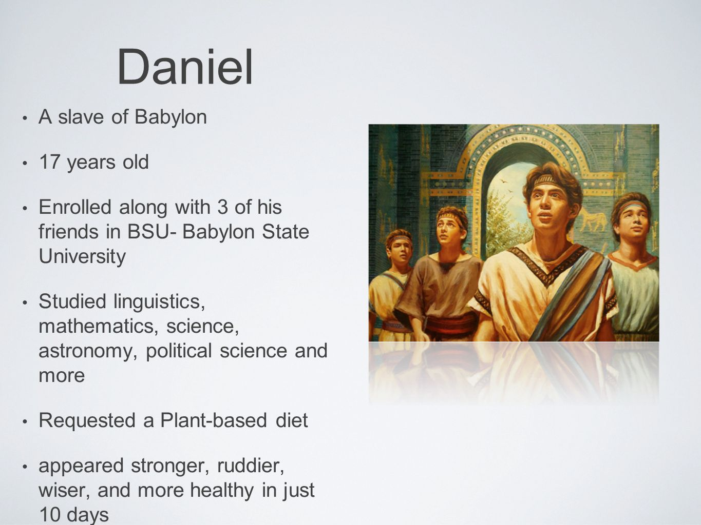 Daniel A slave of Babylon 17 years old