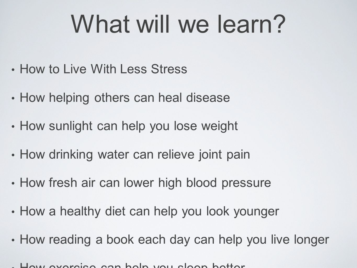 What will we learn How to Live With Less Stress