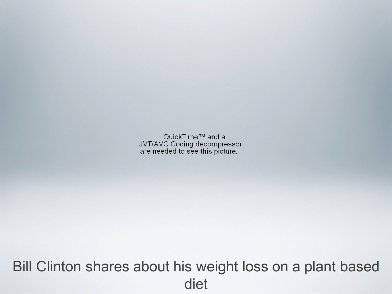 Bill Clinton shares about his weight loss on a plant based diet