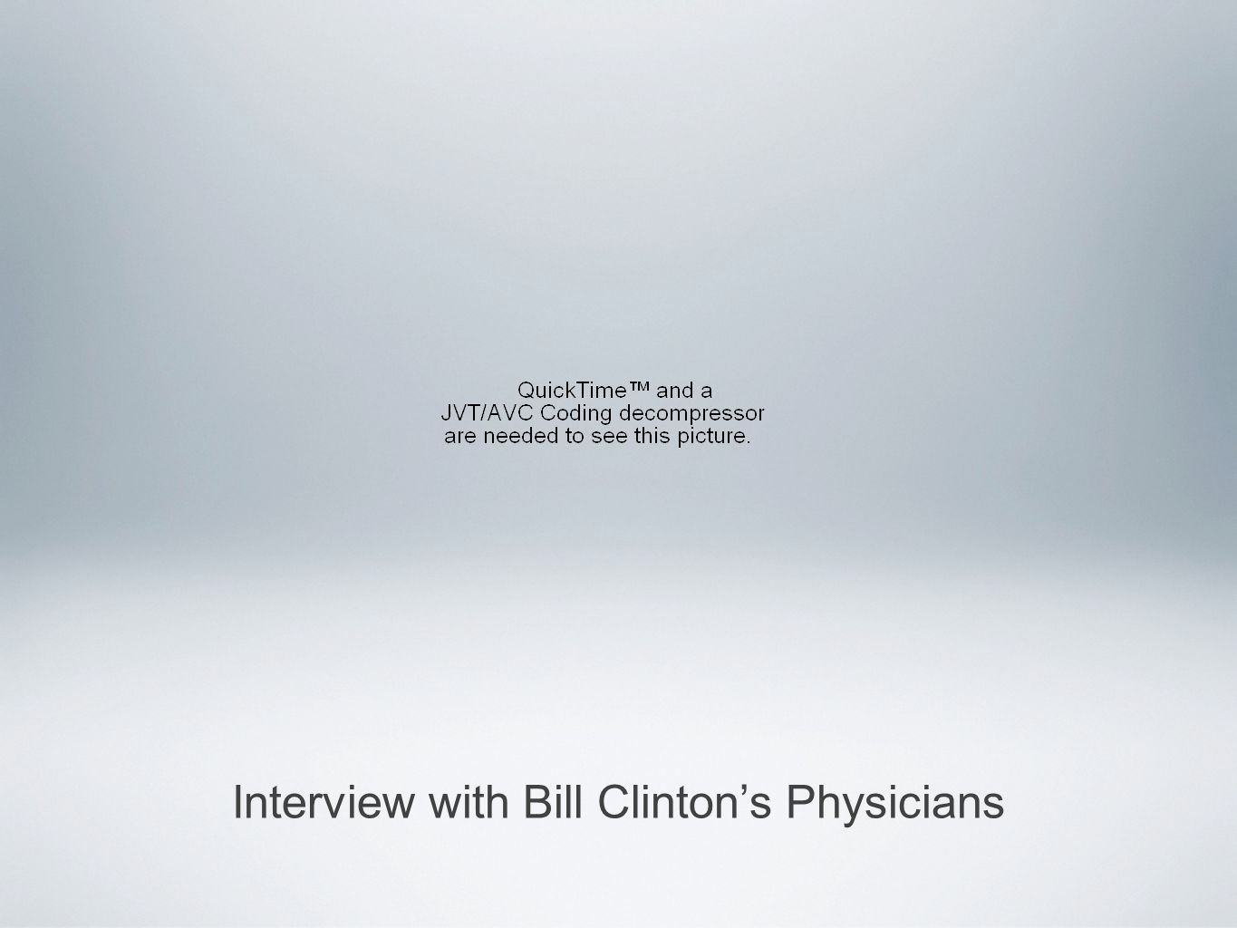 Interview with Bill Clinton's Physicians