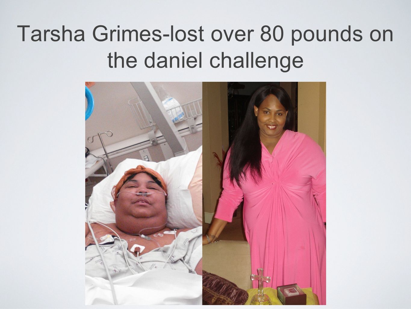 Tarsha Grimes-lost over 80 pounds on the daniel challenge
