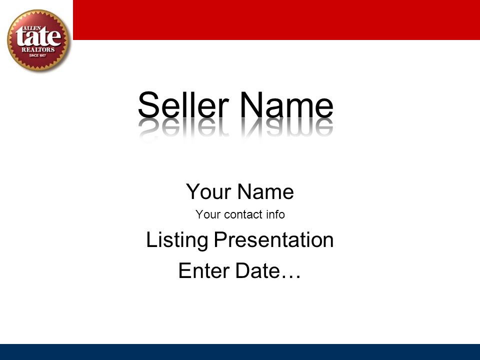 Seller Name Your Name Listing Presentation Enter Date…