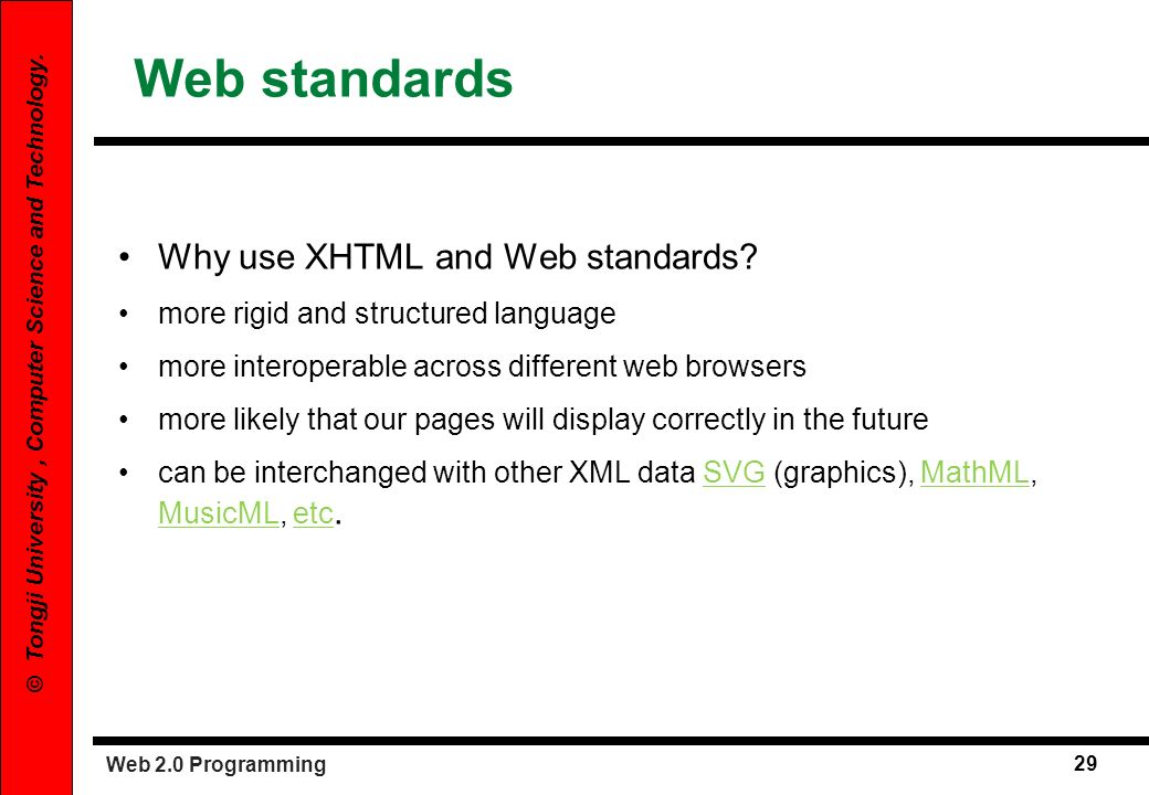 Web standards Why use XHTML and Web standards