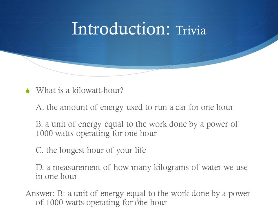 Introduction: Trivia What is a kilowatt-hour