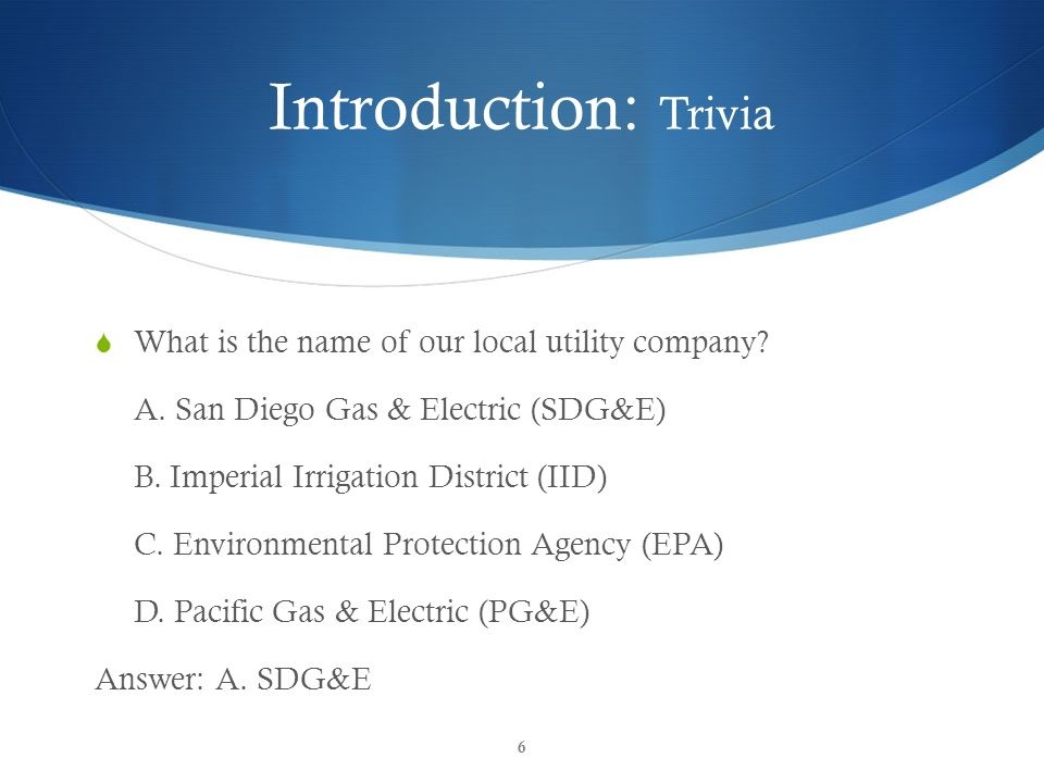 Introduction: Trivia What is the name of our local utility company